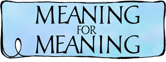 Meaning for Meaning